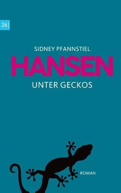 Hansen – Unter Geckos von Pfannstiel,  Sidney