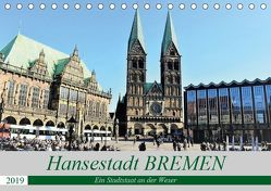 Hansestadt Bremen – Ein Stadtstaat an der Weser (Tischkalender 2019 DIN A5 quer)