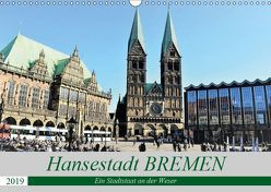 Hansestadt Bremen – Ein Stadtstaat an der Weser (Wandkalender 2019 DIN A3 quer) von Klünder,  Günther