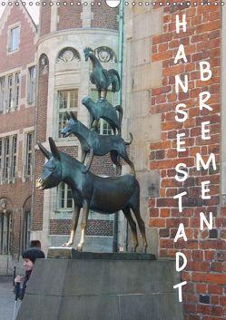 Hansestadt Bremen (Wandkalender 2019 DIN A3 hoch)