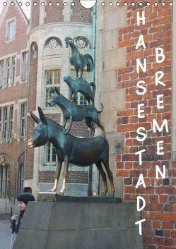 Hansestadt Bremen (Wandkalender 2019 DIN A4 hoch)