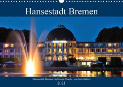 Hansestadt Bremen zur blauen Stunde (Wandkalender 2021 DIN A3 quer) von Siebert,  Jens
