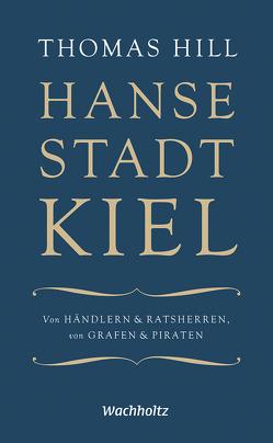Hansestadt Kiel von Hill,  Thomas, Jensen,  Jürgen