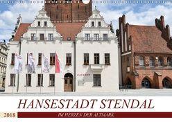 Hansestadt Stendal (Wandkalender 2018 DIN A3 quer) von Rein,  Markus