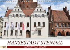 Hansestadt Stendal (Wandkalender 2018 DIN A4 quer) von Rein,  Markus