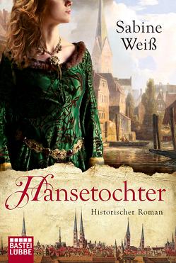 Hansetochter von Weber,  Markus, Weiß,  Sabine