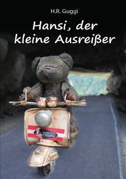 Hansi, der kleine Ausreißer von Guggenberger,  Helmuth Rupert