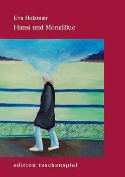 Hansi und Mona_Blue von Brandeis Crawford,  Sandra, Holzmair,  Eva