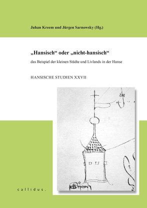"""""""Hansisch"""" oder """"nicht-hansisch"""" von Kreem,  Juhan, Sarnowsky,  Jürgen"""