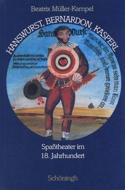 Hanswurst, Bernardon, Kasperl von Müller-Kampel,  Beate