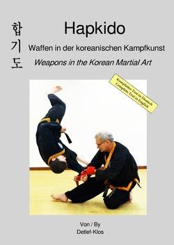 Hapkido – Waffen in der koreanischen Kampfkunst von Klos,  Detlef