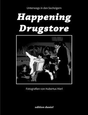 Happening Drugstore von Hierl,  Hubertus
