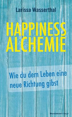 Happiness Alchemie von Wasserthal,  Larissa