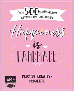 Happiness is handmade – über 500 Sprüche, Zitate und Weisheiten zum Lettern und Abpausen