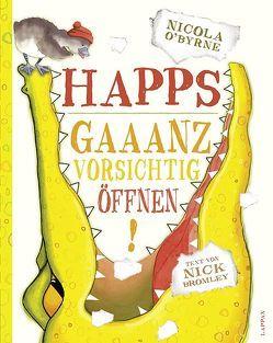 Happs – Gaaanz vorsichtig öffnen! von Bromley,  Nick, O´Byrne,  Nicola