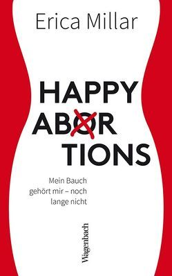Happy Abortions von Millar,  Erica, Singh,  Stephanie