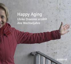 Happy Aging von Böhm,  Thomas, Draesner,  Ulrike, Sander,  Klaus, Ulrike,  Draesner