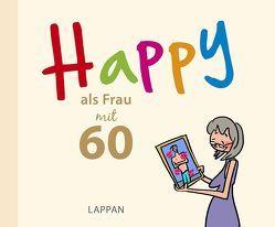 Happy als Frau mit 60 von Butschkow,  Peter