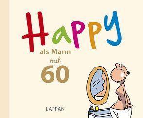 Happy als Mann mit 60 von Butschkow,  Peter
