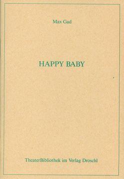 Happy Baby von Gad,  Max, Hartwig,  Heinz