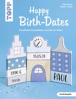 Happy Birth-Dates (kreativ.kompakt) von Roland,  Heike, Thomas,  Stefanie