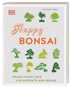 Happy Bonsai von Ferstl,  Reinhard, Tran,  Michael