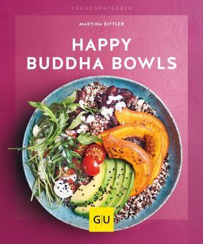 Happy Buddha-Bowls von Kittler,  Martina