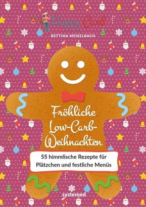 Happy Carb: Fröhliche Low-Carb-Weihnachten von Meiselbach,  Bettina