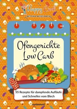 Happy Carb: Ofengerichte Low Carb von Meiselbach,  Bettina