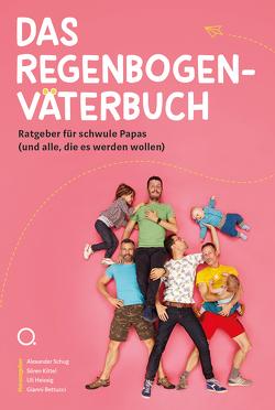 Das Regenbogenväterbuch von Bettucci,  Gianni, Fröhlich,  Ralf, Heissig,  Uli, Kittel,  Sören, Schug,  Alex