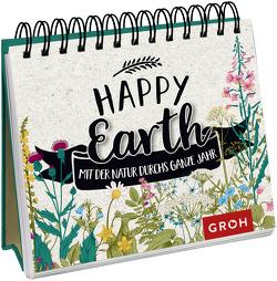 Happy Earth – mit der Natur durchs ganze Jahr von Groh Redaktionsteam