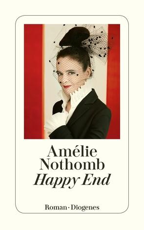 Happy End von Große,  Brigitte, Nothomb,  Amélie