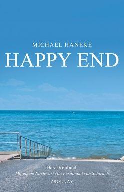 Happy End von Haneke,  Michael, Schirach,  Ferdinand von