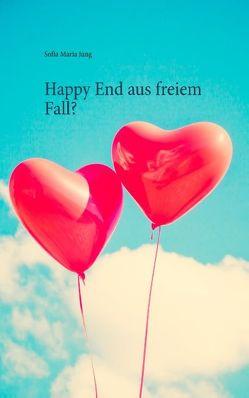 Happy End aus freiem Fall? von Jung,  Sofia Maria
