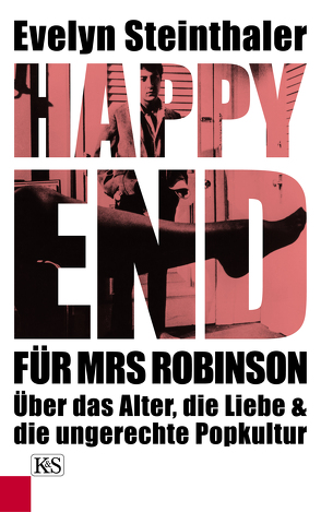Happy End für Mrs Robinson von Steinthaler,  Evelyn