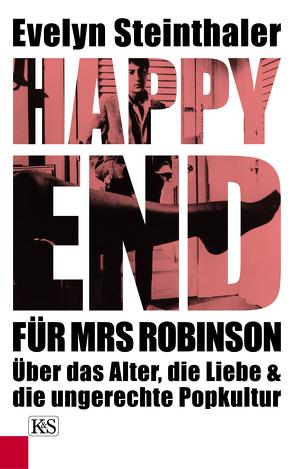 Happy End für Mrs Robinson von Steinthaler,  Evelyn
