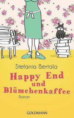 Happy End und Blümchenkaffee von Bertola,  Stefania, Ickler,  Ingrid