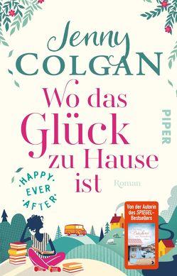 Happy Ever After – Wo das Glück zu Hause ist von Colgan,  Jenny, Hagemann,  Sonja