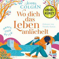Happy Ever After – Wo dich das Leben anlächelt (Happy-Ever-After-Reihe 2) von Colgan,  Jenny, Hagemann,  Sonja, Karun,  Vanida