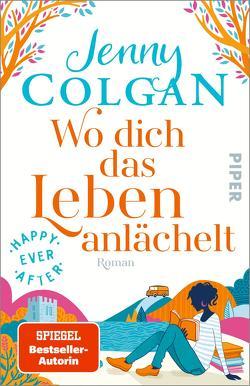 Happy Ever After – Wo dich das Leben anlächelt von Colgan,  Jenny, Hagemann,  Sonja