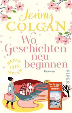 Happy Ever After – Wo Geschichten neu beginnen von Colgan,  Jenny, Hagemann,  Sonja