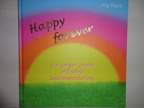 Happy forever von Renz,  Pia