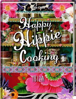 Happy Hippie Cooking von Clörs,  Elke