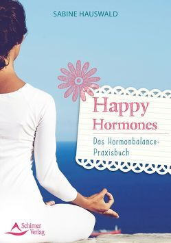 Happy Hormones von Hauswald,  Sabine