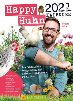 Happy Huhn Kalender 2021 von Höck,  Robert