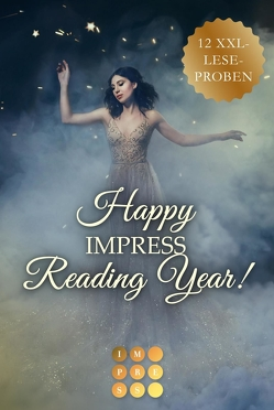 Happy Impress Reading Year 2020! 12 düster-romantische XXL-Leseproben von Cardea,  Laura, Dylan,  Cat, Fischer,  Christina M., Lang,  Cosima, Lehnert,  Alexandra, Liermann,  Jenna, Night,  Aurelia L., Taus,  Ina, Thyndal,  Amy Erin, Winter,  July, Wolf,  Jennifer, Wood,  Jenna