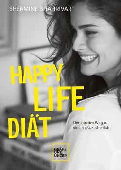 Happy Life Diät von Shahrivar,  Shermine