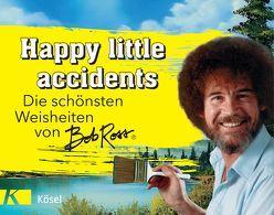 Happy little accidents von Ross,  Bob, Topalova,  Violeta, Witte,  Michelle