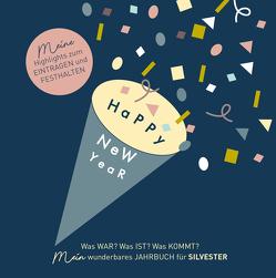 Happy New Year: Meine Highlights zum Eintragen und Festhalten von Epp,  Irene, Weiher,  Silke