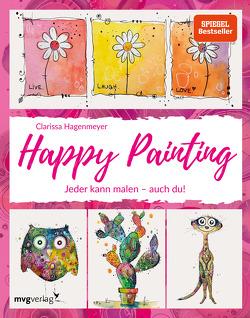 Happy Painting: Das Grundlagenbuch von Hagenmeyer,  Clarissa